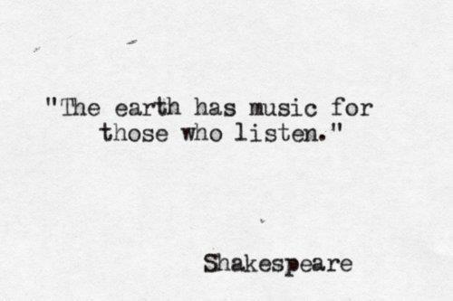 45454-quotes-about-life-the-earth-has-music-for-those-who-listen-quotes