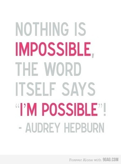 audrey-hepburn-impossible-im-possible-inspirational-quote