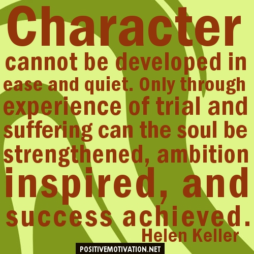 Character-cannot-be-developed-in-ease-and-quiet.-Helen-Keller