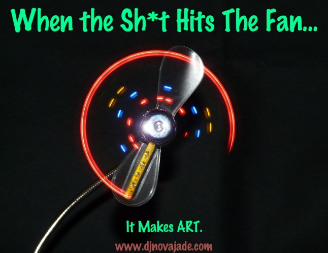When the shit hits the fan it makes art