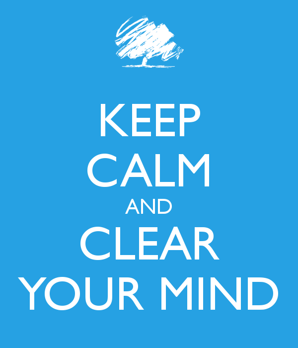 keep-calm-and-clear-your-mind-2