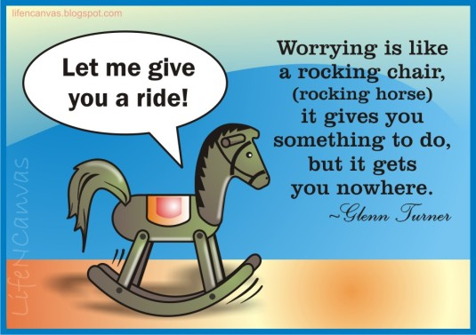 worrying-is-like-a-rocking-chair-rocking-horse-it-gives-you-something-to-do-but-it-gets-you-nowhere-peace-quote