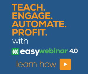 Teach.Engage.Automate.Profit with EasyWebinar 4.0!