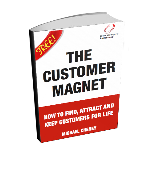 """The Customer Magnet"" - the 171-page bestselling book from millionaire marketer Michael Cheney which normally retails for $19.99."